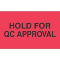 """""""HOLD FOR QC APPROVAL"""""""